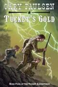 Tucket's Gold | Gary Paulsen |