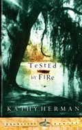 Tested by Fire | Kathy Herman |