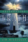 Celebrating the Wrath of God   Jim McGuiggan  