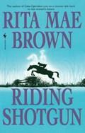 Riding Shotgun   Rita Mae Brown  