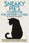 Sneaky Pie's Cookbook for Mystery Lovers | Rita Mae Brown |