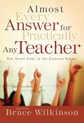 Almost Every Answer for Practically Any Teacher   Bruce Wilkinson  