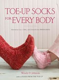 Toe-Up Socks for Every Body   Wendy D. Johnson  