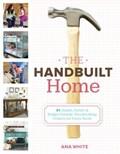 The Handbuilt Home | Ana White |