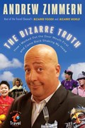 The Bizarre Truth | Andrew Zimmern |