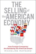 The Selling of the American Economy   Micheline Maynard  