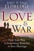 Love and War | John Eldredge ; Stasi Eldredge |
