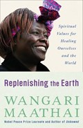 Replenishing the Earth | Wangari Maathai |