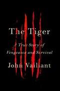 The Tiger   John Vaillant  