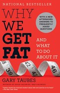 Why We Get Fat: And What to Do About It | Gary Taubes |