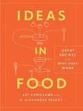 Ideas in Food | Aki Kamozawa ; Alexander H. Talbot |