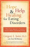 Hope, Help, and Healing for Eating Disorders   Ann McMurray ; Dr. Gregory L. Jantz  