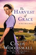 The Harvest of Grace   Cindy Woodsmall  