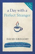 A Day with a Perfect Stranger | David Gregory |