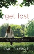 Get Lost | Dannah Gresh |