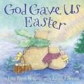 God Gave Us Easter   Lisa Tawn Bergren  