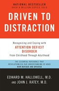 Driven to Distraction (Revised)   Edward M. Hallowell, M.D. ; John J. Ratey, M.D.  