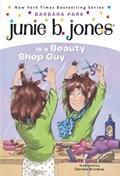 Junie B. Jones #11: Junie B. Jones Is a Beauty Shop Guy | Barbara Park |