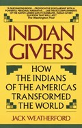 Indian Givers | Jack Weatherford |