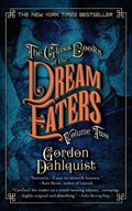 The Glass Books of the Dream Eaters, Volume Two | Gordon Dahlquist |