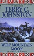 Wolf Mountain Moon | Terry C. Johnston |