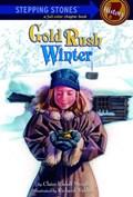 Gold Rush Winter   Claire Rudolf Murphy  