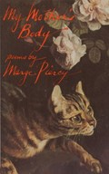 My Mother's Body | Marge Piercy |