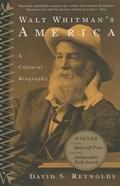 Walt Whitman's America | David S. Reynolds |
