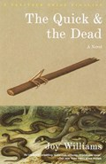 The Quick and the Dead | Joy Williams |