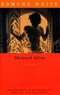 Skinned Alive | Edmund White |