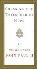 Crossing the Threshold of Hope | Pope John Paul Ii |