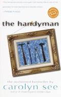 The Handyman   Carolyn See  