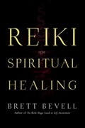 Reiki for Spiritual Healing | Brett Bevell |