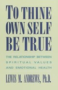 To Thine Own Self Be True | Lewis M. Andrews |