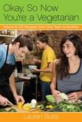 Okay, So Now You're a Vegetarian   Lauren Butts  