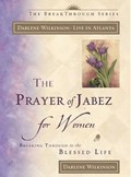 The Prayer of Jabez for Women   Darlene Marie Wilkinson  