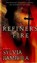 Refiner's Fire   Sylvia Bambola  