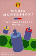 Montessori Method | Maria Montessori |