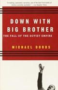 Down with Big Brother | Michael Dobbs |