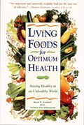 Living Foods for Optimum Health | Theresa Foy Digeronimo ; Brian R. Clement |