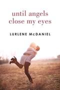 Until Angels Close My Eyes | Lurlene McDaniel |