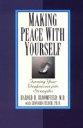 Making Peace with Yourself   M.D. Harold Bloomfield  