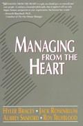 Managing from the Heart   Hyler Bracey ; Jack Rosenblum ; Aubrey Sanford ; Roy Trueblood  