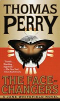 The Face-Changers   Thomas Perry  