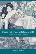 Essential Energy Balancing III   Diane Stein  