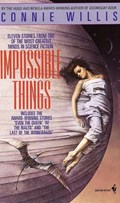Impossible Things   Connie Willis  