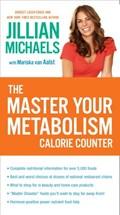 The Master Your Metabolism Calorie Counter | Jillian Michaels ; Mariska van Aalst |