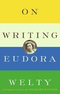 On Writing   Eudora Welty  