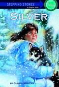 Silver | Gloria Whelan |