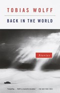Back in the World | Tobias Wolff |